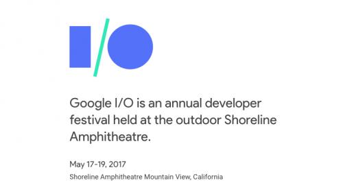 Google I O 2017時間表出爐 5月17日開跑